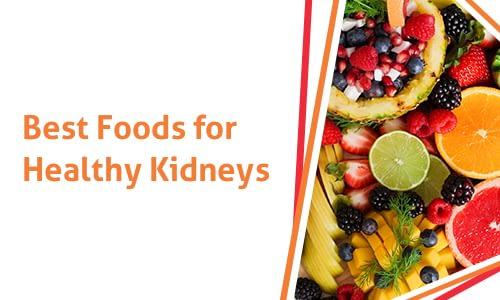 Top 10 Best Foods For Your Kidneys